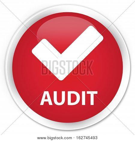 Audit (validate Icon) Premium Red Round Button