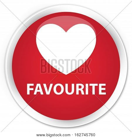 Favourite (heart Icon) Premium Red Round Button