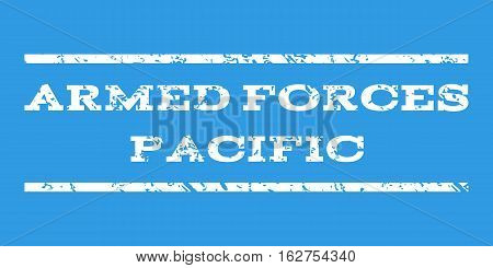 Armed Forces Pacific watermark stamp. Text tag between horizontal parallel lines with grunge design style. Rubber seal stamp with unclean texture. Vector white color ink imprint on a blue background.