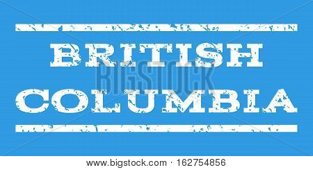 British Columbia watermark stamp. Text caption between horizontal parallel lines with grunge design style. Rubber seal stamp with dirty texture. Vector white color ink imprint on a blue background.