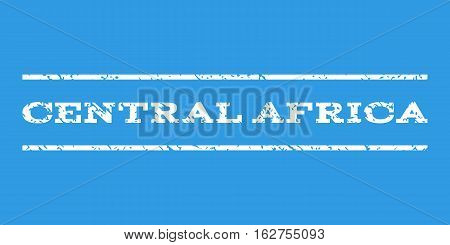 Central Africa watermark stamp. Text tag between horizontal parallel lines with grunge design style. Rubber seal stamp with dust texture. Vector white color ink imprint on a blue background.