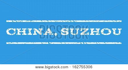 China, Suzhou watermark stamp. Text tag between horizontal parallel lines with grunge design style. Rubber seal stamp with unclean texture. Vector white color ink imprint on a blue background.