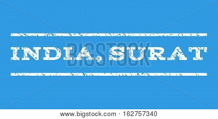 India, Surat watermark stamp. Text caption between horizontal parallel lines with grunge design style. Rubber seal stamp with dirty texture. Vector white color ink imprint on a blue background.