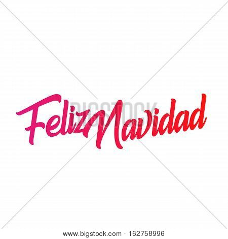 Feliz Navidad words vector illustration. Lettering Christmas and New Year holiday calligraphy phrase isolated on the white background. Crimson color Spanish greeting card