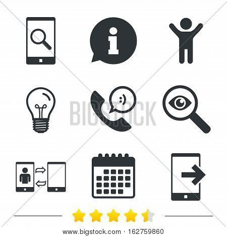 Phone icons. Smartphone with speech bubble sign. Call center support symbol. Synchronization symbol. Information, light bulb and calendar icons. Investigate magnifier. Vector