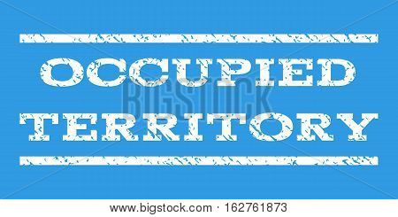 Occupied Territory watermark stamp. Text tag between horizontal parallel lines with grunge design style. Rubber seal stamp with unclean texture. Vector white color ink imprint on a blue background.