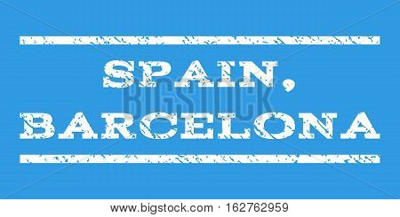 Spain, Barcelona watermark stamp. Text caption between horizontal parallel lines with grunge design style. Rubber seal stamp with unclean texture. Vector white color ink imprint on a blue background.
