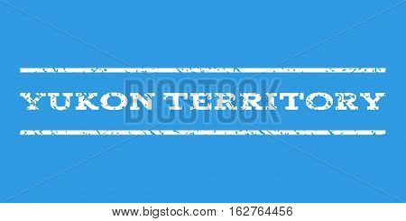 Yukon Territory watermark stamp. Text tag between horizontal parallel lines with grunge design style. Rubber seal stamp with dirty texture. Vector white color ink imprint on a blue background.