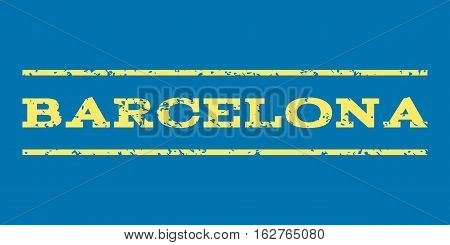 Barcelona watermark stamp. Text caption between horizontal parallel lines with grunge design style. Rubber seal stamp with scratched texture. Vector yellow color ink imprint on a blue background.