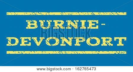 Burnie-Devonport watermark stamp. Text tag between horizontal parallel lines with grunge design style. Rubber seal stamp with dirty texture. Vector yellow color ink imprint on a blue background.