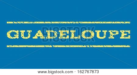Guadeloupe watermark stamp. Text caption between horizontal parallel lines with grunge design style. Rubber seal stamp with unclean texture. Vector yellow color ink imprint on a blue background.