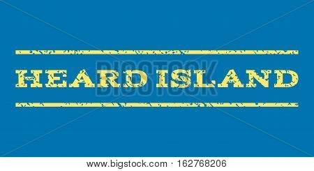 Heard Island watermark stamp. Text tag between horizontal parallel lines with grunge design style. Rubber seal stamp with dust texture. Vector yellow color ink imprint on a blue background.