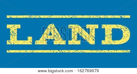 Land watermark stamp. Text tag between horizontal parallel lines with grunge design style. Rubber seal stamp with scratched texture. Vector yellow color ink imprint on a blue background.