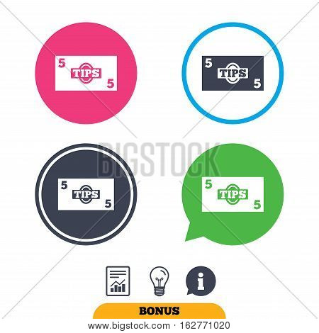 Tips sign icon. Cash money symbol. Paper money. Report document, information sign and light bulb icons. Vector