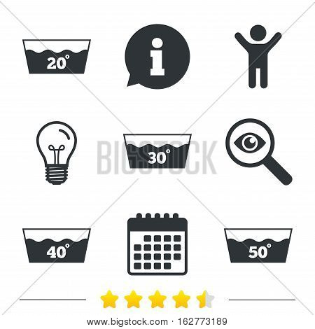 Wash icons. Machine washable at 20, 30, 40 and 50 degrees symbols. Laundry washhouse signs. Information, light bulb and calendar icons. Investigate magnifier. Vector