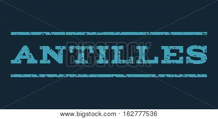 Antilles watermark stamp. Text caption between horizontal parallel lines with grunge design style. Rubber seal stamp with dust texture. Vector blue color ink imprint on a dark blue background.