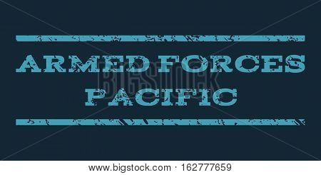 Armed Forces Pacific watermark stamp. Text tag between horizontal parallel lines with grunge design style. Rubber seal stamp with unclean texture.