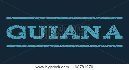 Guiana watermark stamp. Text tag between horizontal parallel lines with grunge design style. Rubber seal stamp with unclean texture. Vector blue color ink imprint on a dark blue background.