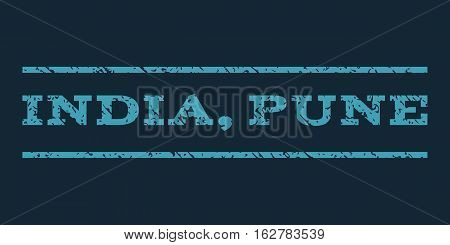India, Pune watermark stamp. Text caption between horizontal parallel lines with grunge design style. Rubber seal stamp with unclean texture. Vector blue color ink imprint on a dark blue background.