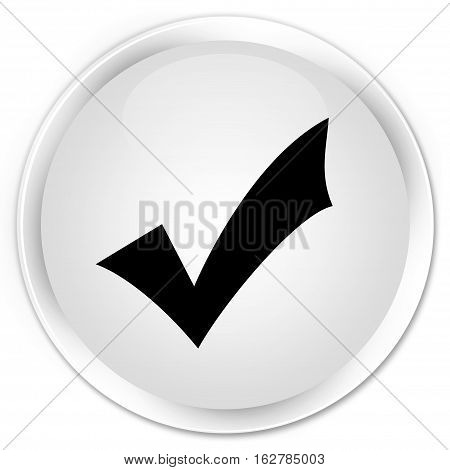 Validation Icon Premium White Round Button