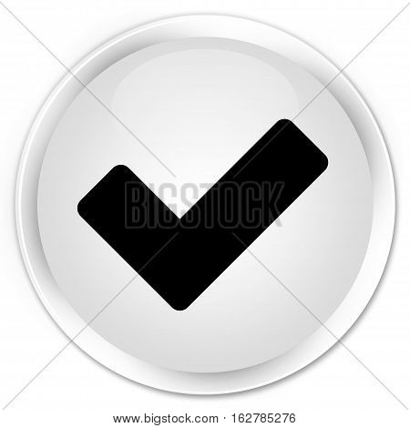 Validate Icon Premium White Round Button