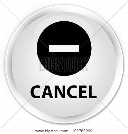 Cancel Premium White Round Button