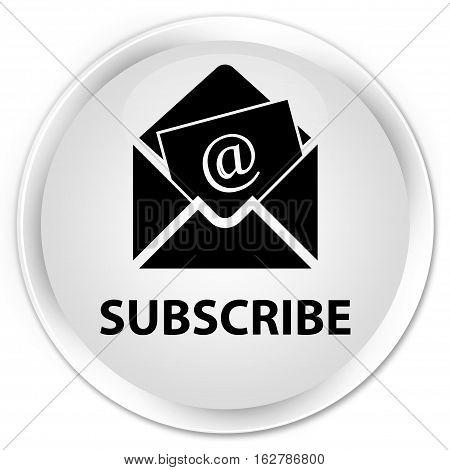 Subscribe (newsletter Email Icon) Premium White Round Button
