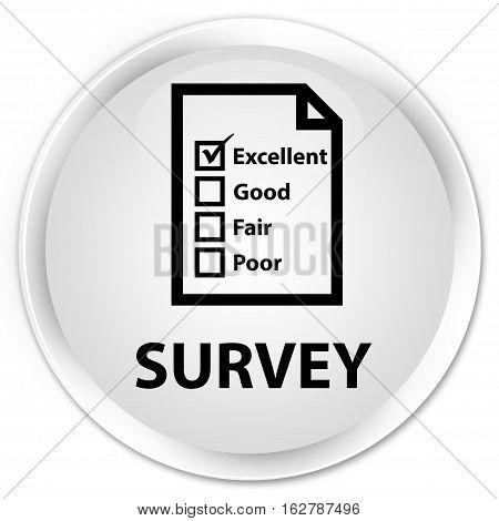 Survey (questionnaire Icon) Premium White Round Button