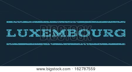 Luxembourg watermark stamp. Text tag between horizontal parallel lines with grunge design style. Rubber seal stamp with dirty texture. Vector blue color ink imprint on a dark blue background.