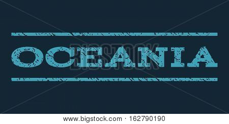 Oceania watermark stamp. Text tag between horizontal parallel lines with grunge design style. Rubber seal stamp with unclean texture. Vector blue color ink imprint on a dark blue background.