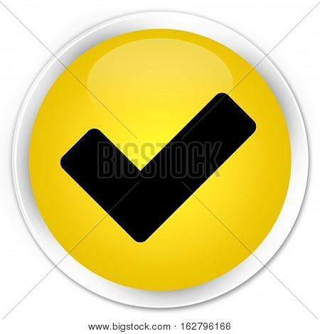 Validate Icon Premium Yellow Round Button