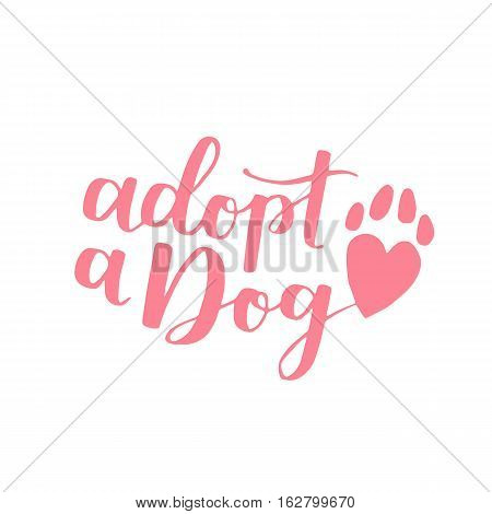 Dog Adoption Hand Written Lettering. Brush Lettering Quote About The Dog Adopt A Dog With Heart-shap