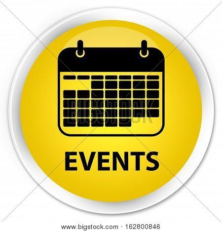 Events (calendar Icon) Premium Yellow Round Button