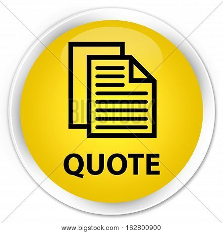 Quote (document Pages Icon) Premium Yellow Round Button