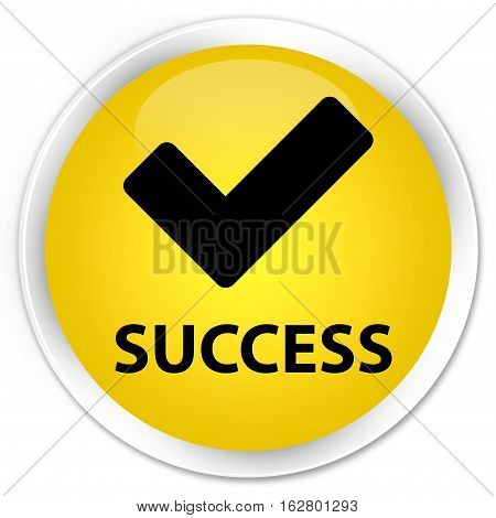 Success (validate Icon) Premium Yellow Round Button