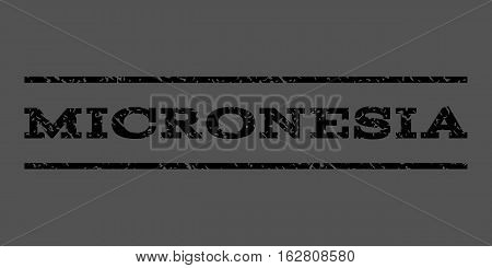 Micronesia watermark stamp. Text tag between horizontal parallel lines with grunge design style. Rubber seal stamp with dirty texture. Vector black color ink imprint on a gray background.