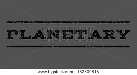 Planetary watermark stamp. Text tag between horizontal parallel lines with grunge design style. Rubber seal stamp with unclean texture. Vector black color ink imprint on a gray background.