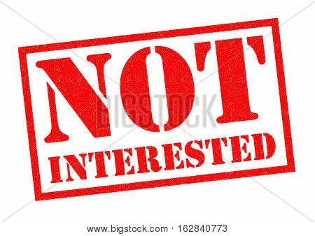 NOT INTERESTED red Rubber Stamp over a white background.