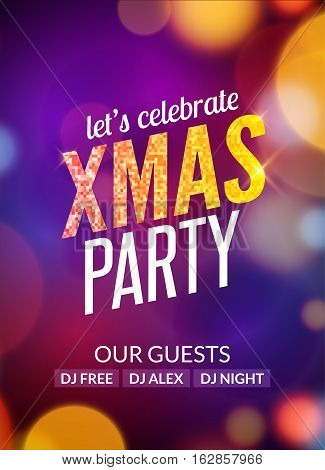 Lets celebrate XMAS party design flyer template with multicolored bokeh lights background. Holiday festive christmas poster.