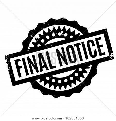 Final Notice rubber stamp. Grunge design with dust scratches. Effects can be easily removed for a clean, crisp look. Color is easily changed.