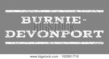 Burnie-Devonport watermark stamp. Text tag between horizontal parallel lines with grunge design style. Rubber seal stamp with dust texture. Vector white color ink imprint on a gray background.
