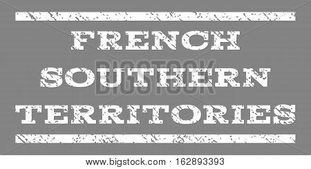 French Southern Territories watermark stamp. Text caption between horizontal parallel lines with grunge design style. Rubber seal stamp with dust texture.