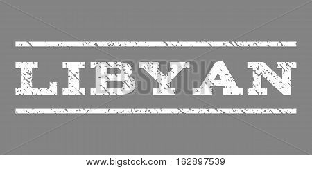 Libyan watermark stamp. Text caption between horizontal parallel lines with grunge design style. Rubber seal stamp with dust texture. Vector white color ink imprint on a gray background.