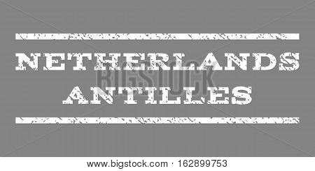Netherlands Antilles watermark stamp. Text tag between horizontal parallel lines with grunge design style. Rubber seal stamp with dust texture. Vector white color ink imprint on a gray background.