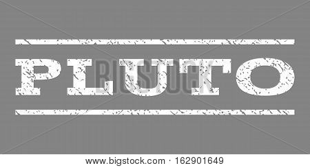 Pluto watermark stamp. Text caption between horizontal parallel lines with grunge design style. Rubber seal stamp with scratched texture. Vector white color ink imprint on a gray background.