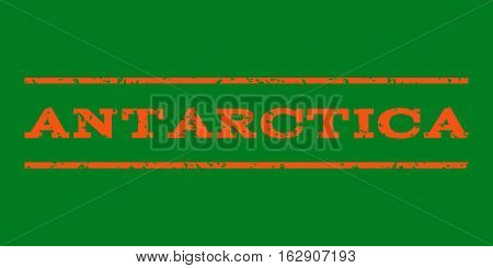 Antarctica watermark stamp. Text caption between horizontal parallel lines with grunge design style. Rubber seal stamp with unclean texture. Vector orange color ink imprint on a green background.