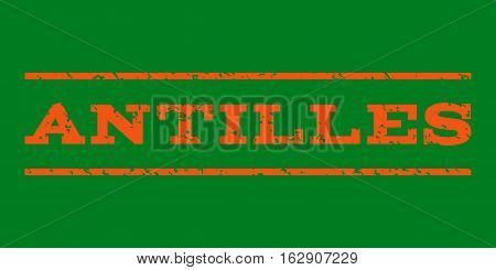 Antilles watermark stamp. Text tag between horizontal parallel lines with grunge design style. Rubber seal stamp with dirty texture. Vector orange color ink imprint on a green background.