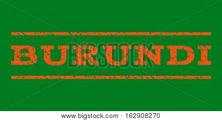 Burundi watermark stamp. Text caption between horizontal parallel lines with grunge design style. Rubber seal stamp with unclean texture. Vector orange color ink imprint on a green background.
