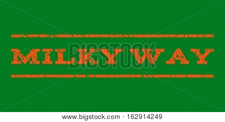 Milky Way watermark stamp. Text tag between horizontal parallel lines with grunge design style. Rubber seal stamp with dust texture. Vector orange color ink imprint on a green background.