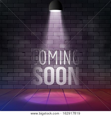 Coming soon message illuminated with light spotlight projector. Brick wall and stage realistic vector.